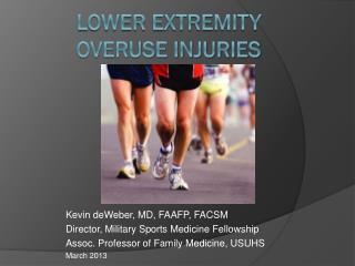 LOWER  Extremity  Overuse Injuries