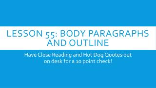Lesson 55: Body paragraphs and outline
