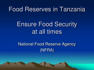 Food Reserves in Tanzania Ensure Food Security  at all times