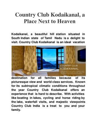 Country Club Kodaikanal, a Place Next to Heaven