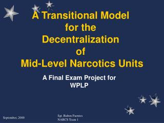 A Transitional Model for the Decentralization of  Mid-Level Narcotics Units