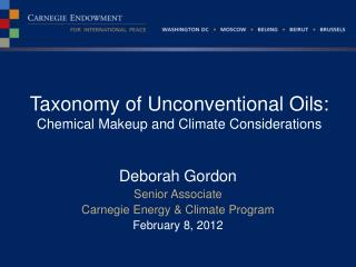 Taxonomy of Unconventional Oils: Chemical Makeup and Climate Considerations