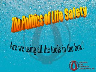 The Politics of Life Safety