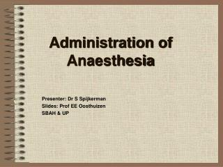 Administration of Anaesthesia