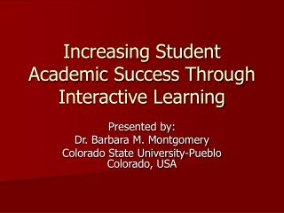 Increasing Student Academic Success Through  Interactive Learning