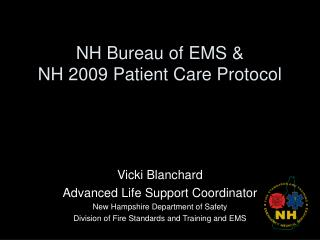 NH Bureau of EMS & NH 2009 Patient Care Protocol