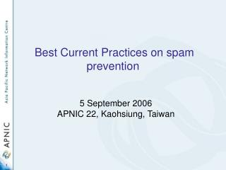 Welcome! Best Current Practices on spam prevention