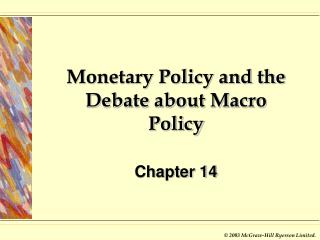 Monetary Policy and the Debate about Macro Policy