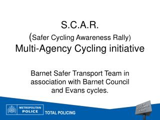 S.C.A.R. ( Safer Cycling Awareness Rally) Multi-Agency Cycling initiative
