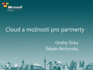 Cloud a  mo žnosti pro partnerty