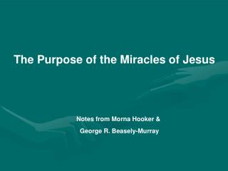 The Purpose of the Miracles of Jesus      Notes from Morna Hooker &