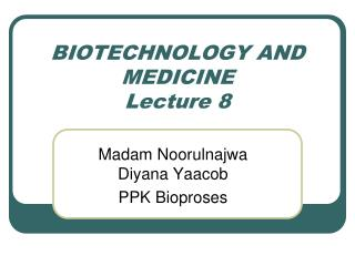 BIOTECHNOLOGY  AND  MEDICINE Lecture 8