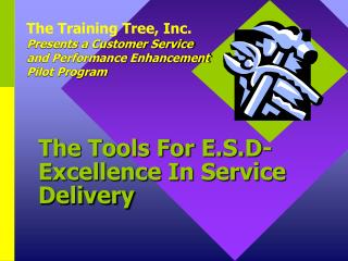 The Tools For E.S.D-Excellence In Service Delivery