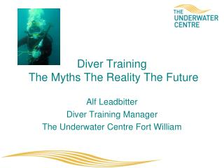 Diver Training  The Myths The Reality The Future