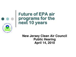 F uture of EPA air programs for the next 10 years