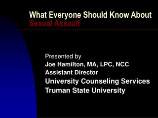 What Everyone Should Know About  Sexual Assault