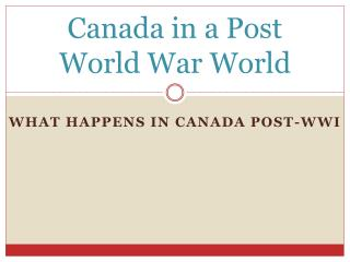 Canada in a Post World War World