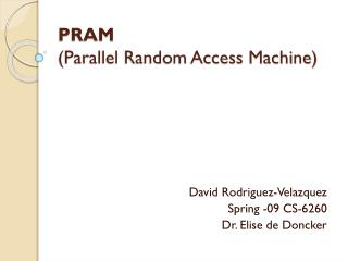 PRAM (Parallel Random Access Machine)