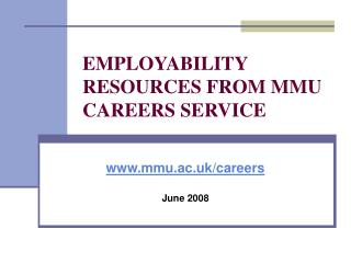 EMPLOYABILITY RESOURCES FROM MMU CAREERS SERVICE