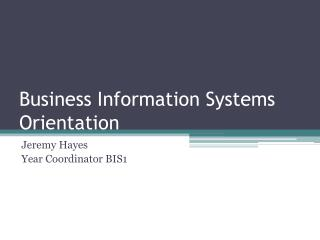 Business Information Systems  Orientation