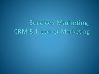 Services  Marketing ,   CRM & Internet Marketing