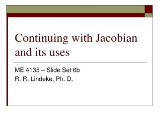 Continuing with Jacobian and its uses