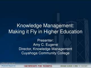 Knowledge Management:  Making it Fly in Higher Education