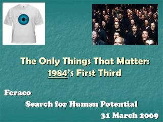 The Only Things That Matter: 1984 's First Third