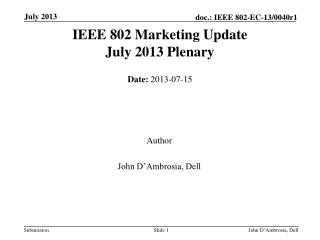 IEEE 802 Marketing Update July 2013 Plenary