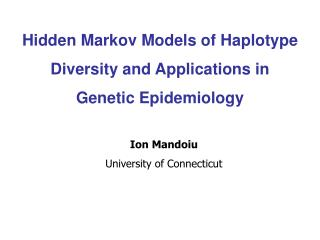 Hidden Markov Models of Haplotype Diversity and Applications in  Genetic Epidemiology