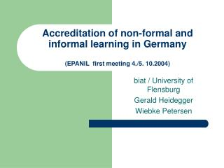 Accreditation of non-formal and informal learning in Germany (EPANIL  first meeting 4./5. 10.2004)