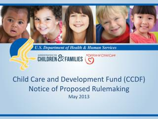 Child Care and Development Fund (CCDF) Notice of Proposed Rulemaking  May 2013