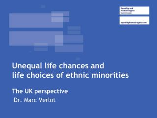 Unequal life chances and  life choices of ethnic minorities