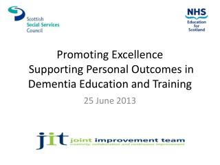 Promoting Excellence  Supporting Personal Outcomes in Dementia Education and Training