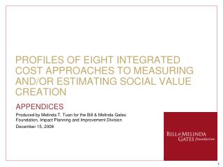 PROFILES OF EIGHT INTEGRATED COST APPROACHES TO MEASURING AND/OR ESTIMATING SOCIAL VALUE CREATION