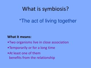 What is symbiosis?