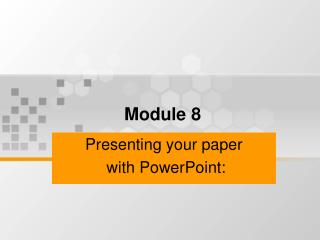 Presenting your paper   with PowerPoint: