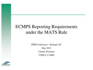 ECMPS Reporting Requirements  under the MATS Rule