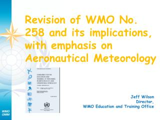 Revision of WMO No. 258 and its implications, with emphasis on Aeronautical Meteorology