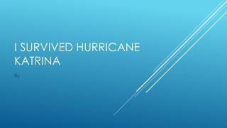 I survived hurricane Katrina