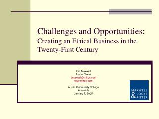 Challenges and Opportunities: Creating an Ethical Business in the Twenty-First Century