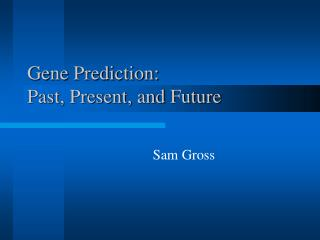 Gene Prediction: Past, Present, and Future