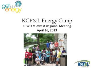 KCP&L Energy Camp CEWD Midwest Regional Meeting   April 16, 2013