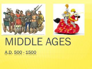 A.D. 500 - 1500