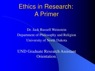 Ethics in Research:  A Primer