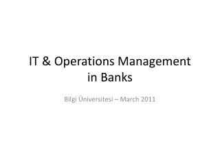 IT & Operations Management  in  Banks