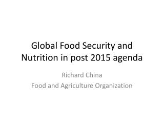 Global Food Security and Nutrition in post 2015 agenda