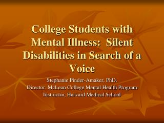 College Students with Mental Illness:  Silent Disabilities in Search of a Voice