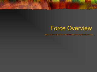 Force Overview