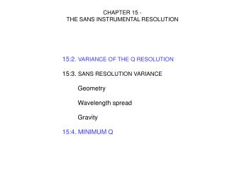 CHAPTER 15 -  THE SANS INSTRUMENTAL RESOLUTION